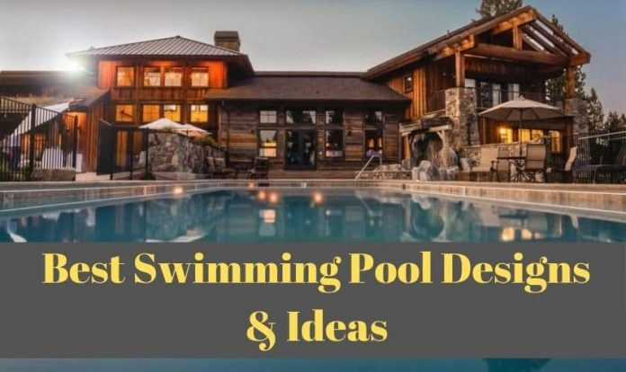 Best Swimming Pool Designs & Ideas