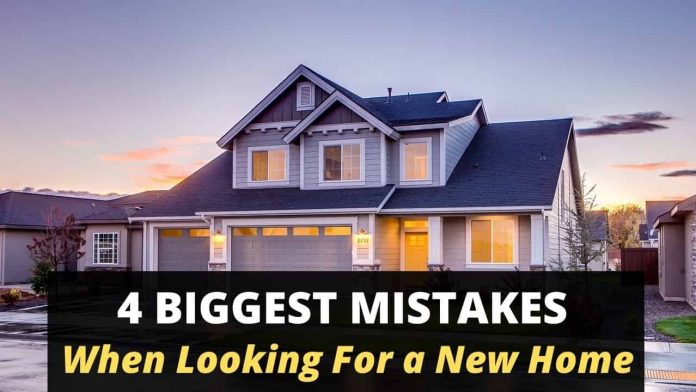4 Biggest Mistakes When Looking For a New Home