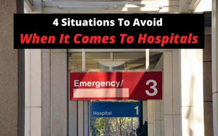 4 Situations To Avoid When It Comes To Hospitals