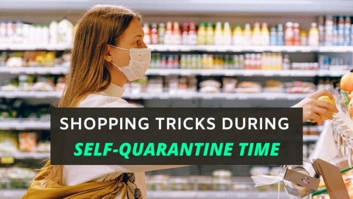 Shopping tricks during self-quarantine time