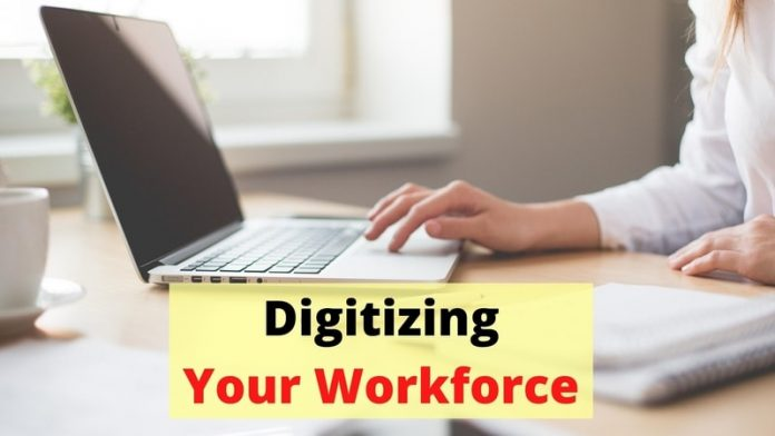 Digitizing Your Workforce
